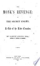 The Monk's Revenge; Or, The Secret Enemy