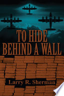 To Hide Behind a Wall