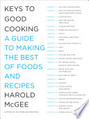 """Keys to Good Cooking: A Guide to Making the Best of Foods and Recipes"" by Harold McGee"