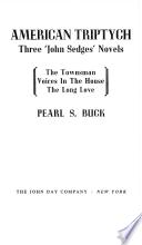 AMERICAN TRIPTYCH Three 'John Sedges' Novels