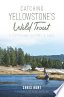 Catching Yellowstone s Wild Trout