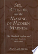 Sex Religion And The Making Of Modern Madness
