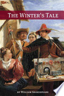 The Winter s Tale  Annotated with Biography and Critical Essay