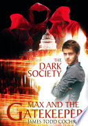 The Dark Soceity Max And The Gatekeeper Book Iv