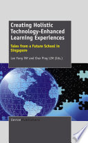 Creating Holistic Technology  Enhanced Learning Experiences