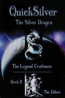 The Legend of QuickSilver : Book II The Elders