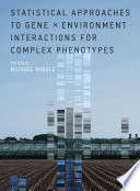 Statistical Approaches To Gene X Environment Interactions For Complex Phenotypes Book PDF