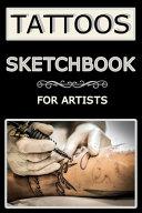 Tattoos Sketchbook For Artists