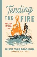 Tending the Fire Book
