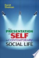 The Presentation of Self in Contemporary Social Life