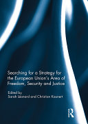 Searching for a Strategy for the European Union   s Area of Freedom  Security and Justice