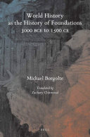 World History as the History of Foundations  3000 BCE to 1500 CE