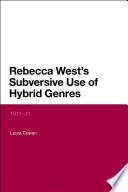 Rebecca West S Subversive Use Of Hybrid Genres Book