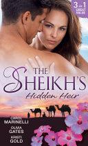 The Sheikh's Hidden Heir: Secret Sheikh, Secret Baby / The Sheikh's Claim / The Return of the Sheikh