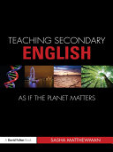 Teaching Secondary English as If the Planet Matters