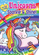 Unicorns Sparkle Shine Coloring And Activity Book