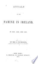 Annals of the Famine in Ireland  in 1847  1848  and 1849 Book