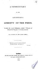 A Commentary on the licentious liberty of the Press, in which the recent publication entitled