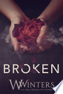 """Broken: A Dark Romance"" by W. Winters, Donna Hokanson, Willow Winters"
