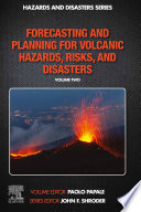 Forecasting and Planning for Volcanic Hazards  Risks  and Disasters Book