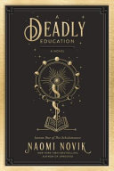 link to A deadly education : a novel in the TCC library catalog