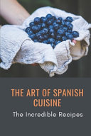 The Art Of Spanish Cuisine