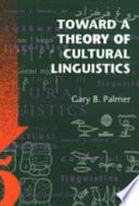 Toward a Theory of Cultural Linguistics
