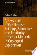 Assessment of Ore Deposit Settings  Structures and Proximity Indicator Minerals in Geological Exploration
