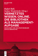 Vernetztes Wissen. Online. Die Bibliothek als Managementaufgabe