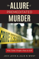 link to The allure of premeditated murder : why some people plan to kill in the TCC library catalog