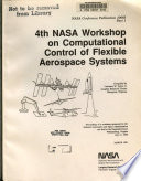 Fourth NASA Workshop on Computational Control of Flexible Aerospace Systems, Part 1