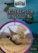 Insider Tips for Wing Shooting