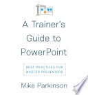 A Trainer   s Guide to PowerPoint