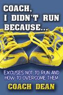 Coach, I Didn't Run Because...