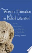 Women s Divination in Biblical Literature