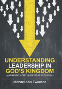 Understanding Leadership in God s Kingdom