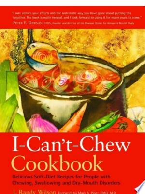 Download The I-Can't-Chew Cookbook Free Books - Dlebooks.net