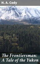 The Frontiersman  A Tale of the Yukon