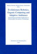 Evolutionary Robotics, Organic Computing and Adaptive Ambience