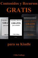 Contenidos y Recursos gratis para su Kindle (Libros gratuitos en español y trucos para sacar provecho de su dispositivo)