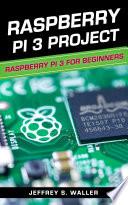 Raspberry Pi 3 Project Book