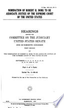 Nomination of Robert H  Bork to be Associate Justice of the Supreme Court of the United States