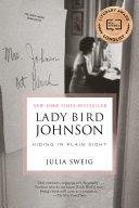 Lady Bird Johnson: Hiding in Plain Sight Book