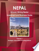 Nepal Mineral & Mining Sector Investment and Business Guide