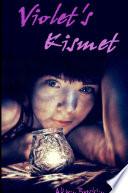 Violet s Kismet