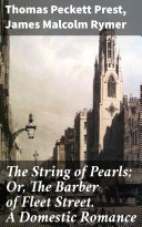 The String of Pearls  Or  The Barber of Fleet Street  A Domestic Romance