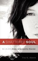 A Shattered Soul