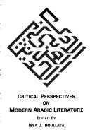 Critical Perspectives On Modern Arabic Literature