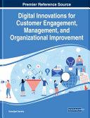 Digital Innovations for Customer Engagement  Management  and Organizational Improvement