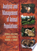 """""""Analysis and Management of Animal Populations"""" by Byron K. Williams, James D. Nichols, Michael J. Conroy"""